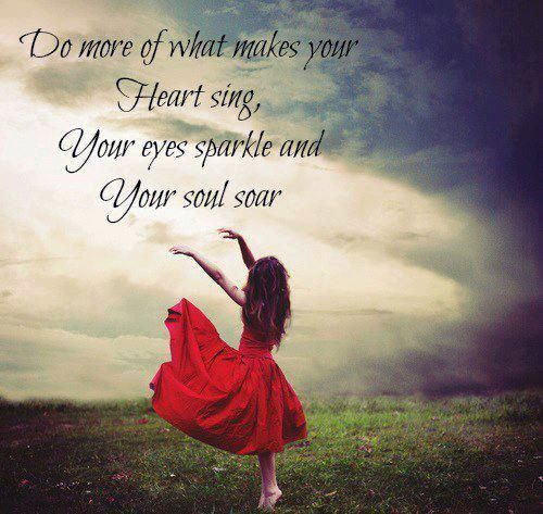 do-more-of-what-makes-your-heart-sing
