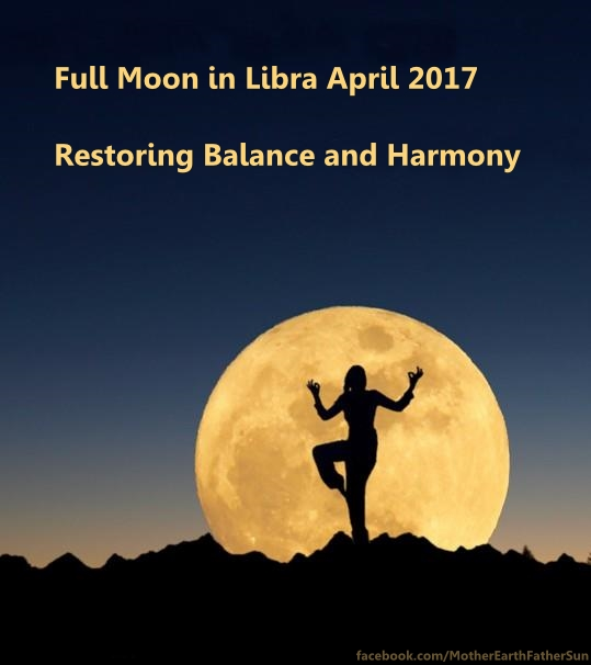 Full Moon in Libra April 2017 Balance and Harmony